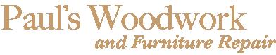 Pauls Woodwork and Furniture Repair